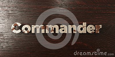 Commander - grungy wooden headline on Maple - 3D rendered royalty free stock image Stock Photo