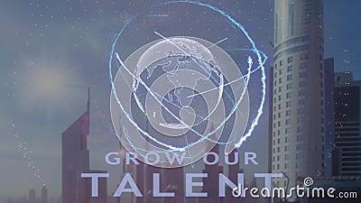 Cresça nosso texto do talento com holograma 3d da terra do planeta contra o contexto da metrópole moderna video estoque