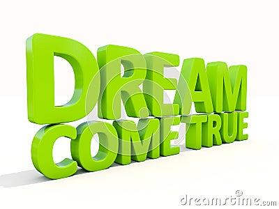 3d phrase dream come true