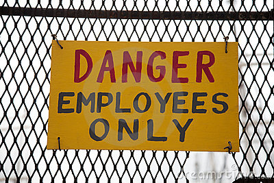Danger employees only
