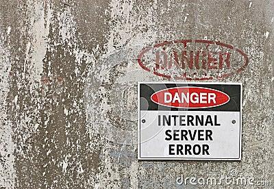 Danger, Internal Server Error warning sign