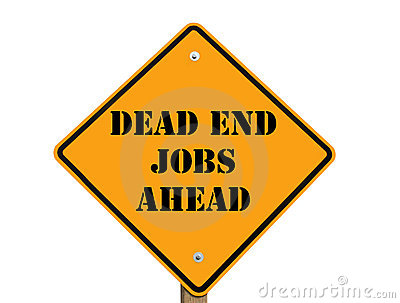 Dead end jobs sign