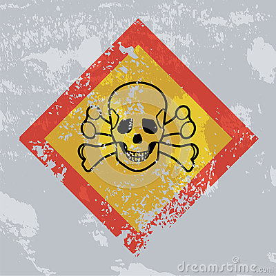Death hazard grunge sign. Acute toxicity.