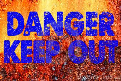 Decayed danger keep out sign