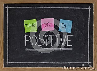 Denken Sie, tun, positiv zu sein