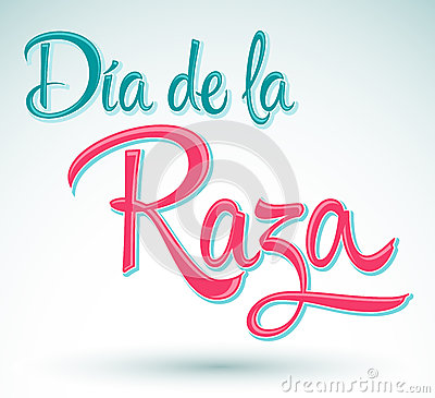 Dia de la Raza - Day of the race - Columbus Day