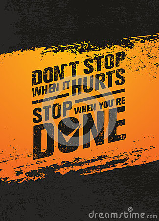 Free Do Not Stop When It Hurts, Stop When You Are Done. Workout And Fitness Motivation Quote. Creative Vector Poster Royalty Free Stock Images - 86051099