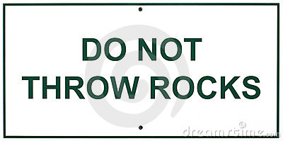 Do not throw rocks sign