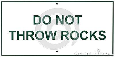 Do not throw rocks sign