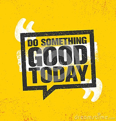Do Something Good Today. Inspiring Creative Motivation Quote Poster Template. Vector Typography Banner Design Concept Vector Illustration