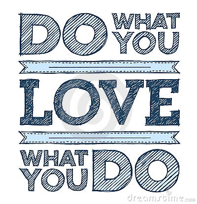 Free Do What You Love, Love What You Do Royalty Free Stock Photos - 22978858