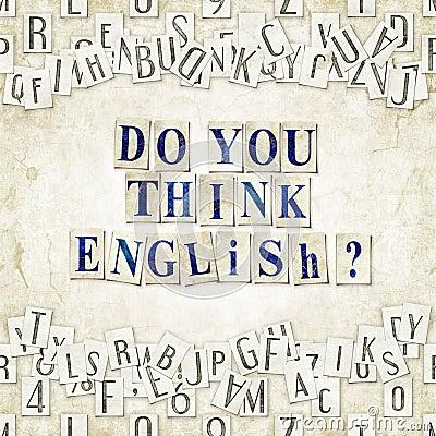 Do you think English ?