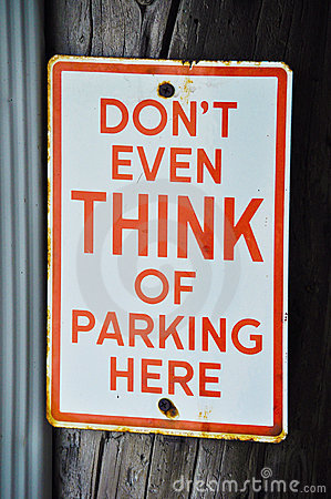 Don t Even Think of Parking Here Sign