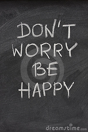 Don t worry be happy phrase on blackboard