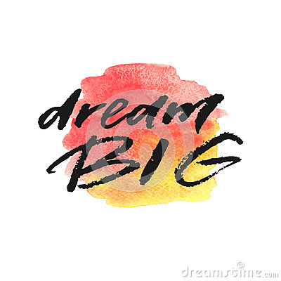 Free Dream Big Hand Drawn Lettering On Watercolor Splash In Red And Yellow Colors. Royalty Free Stock Photography - 86662167