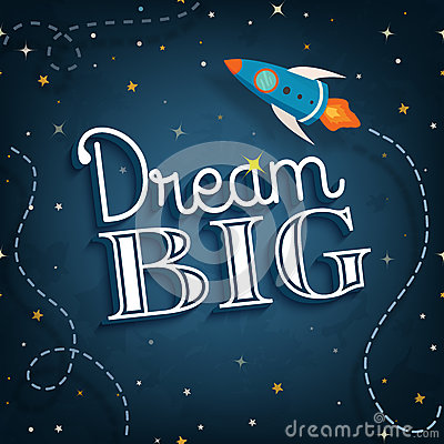 Free Dream Big, Inspirational Typographic Quote Poster, Vector Royalty Free Stock Photos - 45769708