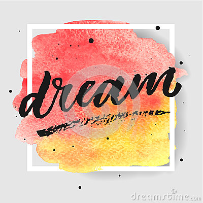 Free Dream Hand Drawn Lettering On Watercolor Splash On Watercolor Splash In Red And Yellow Colors. Stock Photography - 86673622
