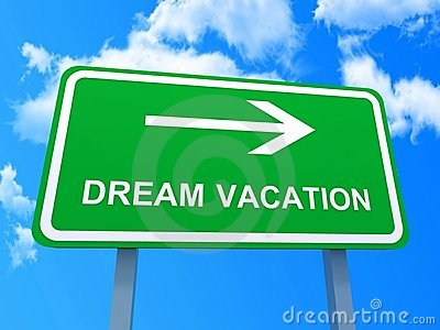 Dream vacation sign