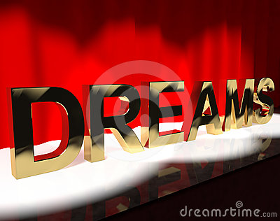 Dreams Word On Stage Shows Dreaming And Desire