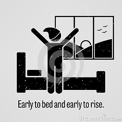 early to bed early to rise explaination The proverb 'early to bed and early to rise, makes a man healthy, wealthy and wise' is the very good habit for everyone.