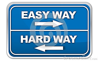 Easy way or Hard way sign