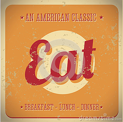 Eat Vintage sign. All American classic