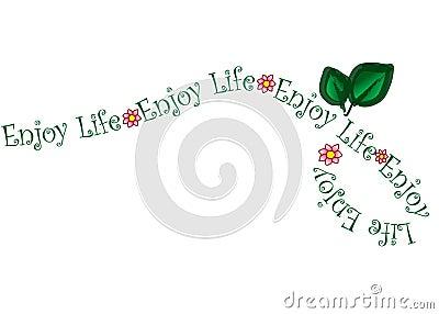 Enjoy Life Flower Vine Vector