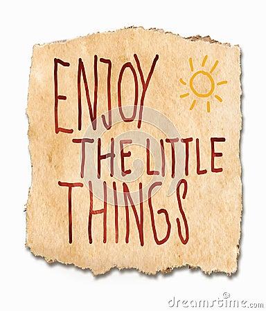Enjoy the lttle things