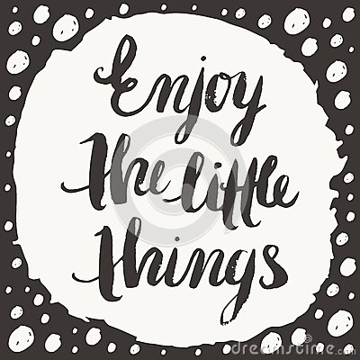 Free Enjoy The Little Things Royalty Free Stock Images - 54312339