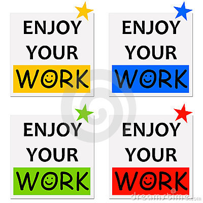 Enjoy your work