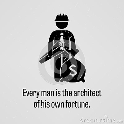 """every man is architect of his own fortune essay 230 words paragraph on """"man is the architect of his fame and fortune is there but nothing results are won by one's own efforts man makes his fate."""