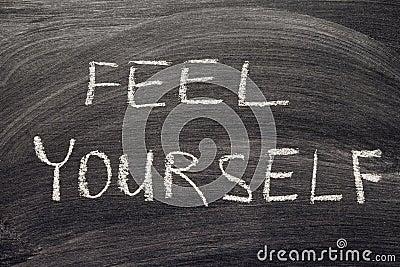 Feel yourself