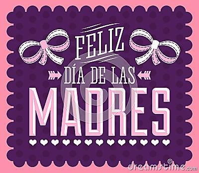Feliz Dia De Las Madres, Happy Mother's Day Spanish Text ...