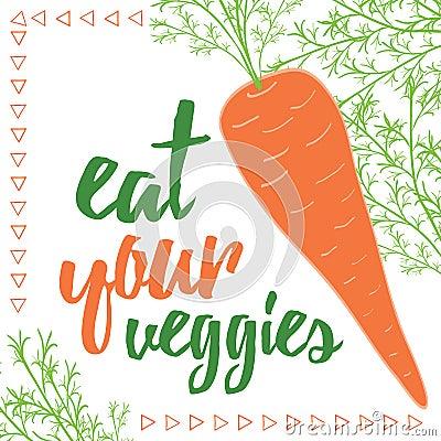 Free Food Quotes. Eat Your Veggies. Organic Carrot Card. Stock Photos - 72109963