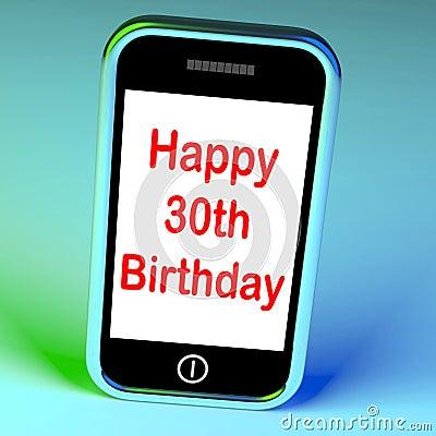 Glücklicher 30. Geburtstag Smartphone bedeutet Glückwünsche auf dem ...