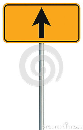 Free Go Straight Ahead Route Road Sign, Yellow Isolated Roadside Traffic Signage, This Way Only Direction Pointer, Black Arrow Frame Stock Photography - 77887022