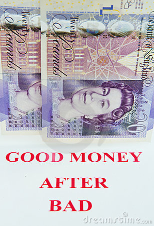 Good money after bad.