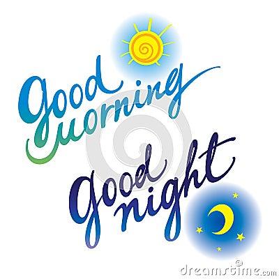 Good morning Good night