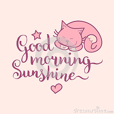 Good Morning Sunshine hand lettering.Vector cute illustration with cartoon symbols cat,star and heart for posters,cards. Vector Illustration
