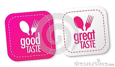 Good taste and Great taste stickers