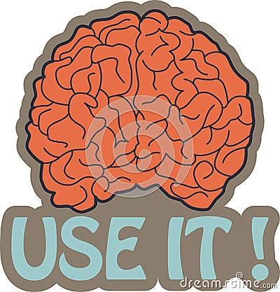 Got Brain? Use it!