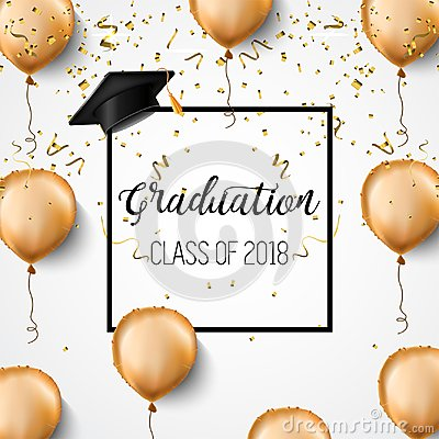 Free Graduation Class Of 2018. Congratulations Graduates. Academic Hats, Confetti And Balloons. Celebration. . Royalty Free Stock Image - 116786786