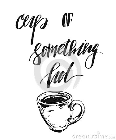 Free Hand Drawn Vector Abstract Ink Graphic Card With Espresso Cup And Handwritten Modern Calligraphy Quote Cup Of Something Stock Image - 101459051