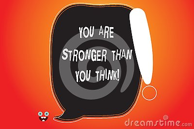 Handwriting text writing You Are Stronger Than You Think. Concept meaning Adaptability Strength to overcome obstacles Stock Photo