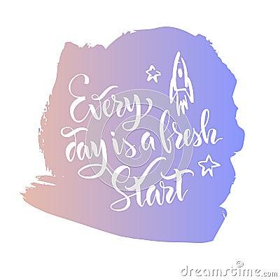 Handwritten motivating quote. Vector Illustration