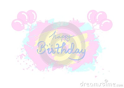 Happy birthday card creative design by grunge brush ink pastel splash, Ribbons and paper falling, cake and gift celebration party Vector Illustration