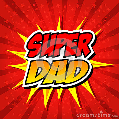Happy Father Day Super Hero Dad Vector Illustration