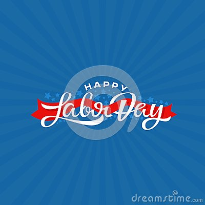 Happy Labor Day lettering vector illustration. National holiday greeting card. Vector Illustration