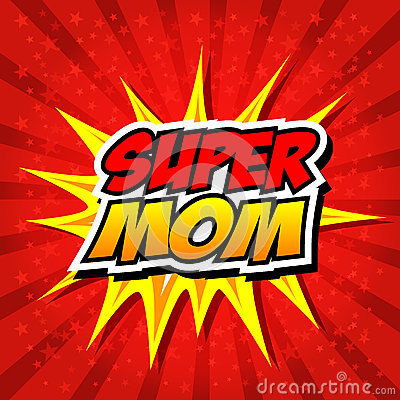 Happy Mother Day Super Hero Mommy Vector Illustration