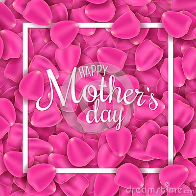 Free Happy Mother`s Day. Greeting Card Of Pink Rose Petals. Petals Of Flowers. I Love Mother. Frame With Calligraphic Text. Vector Ill Stock Photography - 114306572